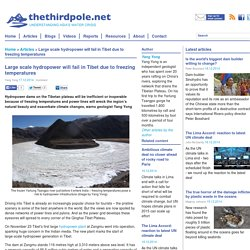 Large scale hydropower will fail in Tibet due to freezing temperatures