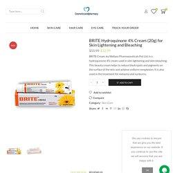 Buy Hydroquinone 4% Cream Online: BRITE Cream (20g) in Cheap Price