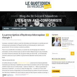 La prescription d'hydroxychloroquine élargie ? – Blog du Dr Gérard Maudrux