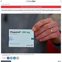 Comment obtenir une prescription en prévision de la Covid-19? Hydroxychloroquine comprise