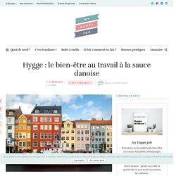 Hygge : le bien-être au travail à la sauce danoise – My Happy Job