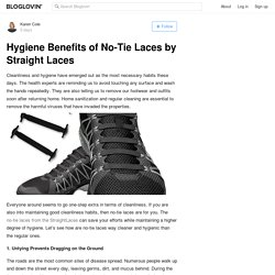 Hygiene Benefits of No-Tie Laces by Straight Laces