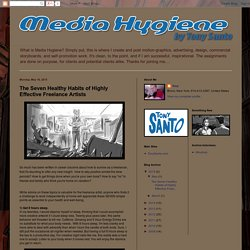 Media Hygiene: The Seven Healthy Habits of Highly Effective Freelance Artists