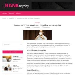 Tout ce qu'il faut savoir sur l'hygiène en entreprise – Rankmyday