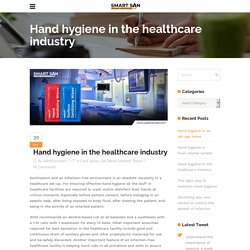Hand hygiene in the healthcare industry - Use Smart SAN