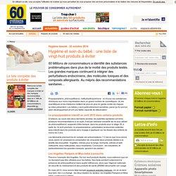 Hygiène et soin du bébé : une liste de vingt-huit produits à éviter