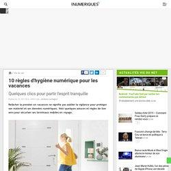 10 règles d'hygiène numérique pour les vacances