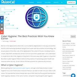 Cyber Hygiene: The Best Practices Wish You Knew Earlier