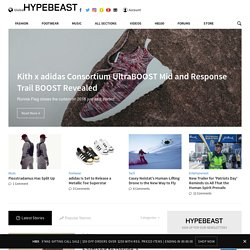 Hypebeast - Online Magazine for Fashion, Sneakers, and Culture