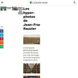 Les hyper-photos de Jean-François Rauzier