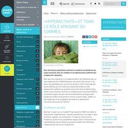 «Hyperactivité» et TDAH: le rôle apaisant du sommeil - Planete sante