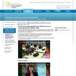 Portrait du trouble déficitaire de l'attention avec ou sans hyperactivité (TDAH) - DVD : Institut universitaire en santé mentale de Québec (IUSMQ)