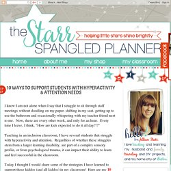 The Starr Spangled Planner: 10 Ways to Support Students with Hyperactivity & Attention Needs