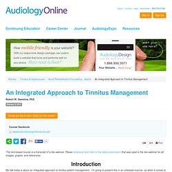 An Integrated Approach to Tinnitus Management Robert W. Sweetow Tinnitus & Hyperacusis Aural Rehabilitation/Counseling - Adults 11598