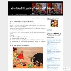 Victorias ADHD - autism - blogg om NP-diagnoser