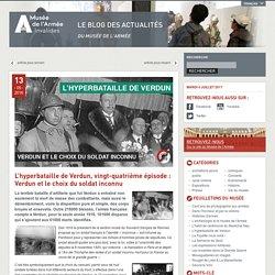 L'hyperbataille de Verdun, vingt-quatrième épisode : Verdun et le choix du soldat inconnu