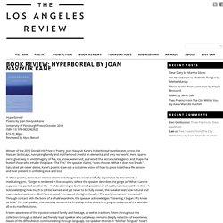 Book Review: Hyperboreal by Joan Naviyuk Kane - The Los Angeles Review The Los Angeles Review