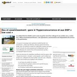 Eau et assainissement : gare à l'hyperconcurrence et aux DSP « low cost »