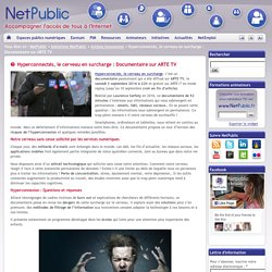 Hyperconnectés, le cerveau en surcharge : Documentaire sur ARTE TV