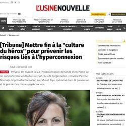 """[Tribune] Mettre fin à la """"culture du héros"""" pour prévenir les risques liés à l'hyperconnexion - Management"""