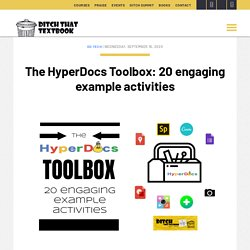 The HyperDocs Toolbox: 14 engaging example activities - Ditch That Textbook