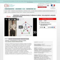 Graphes, hypergraphes et réseaux (série : Colloquium Jacques Morgenstern) - INRIA