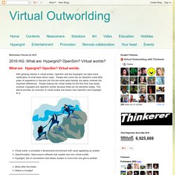 Virtual Outworlding: 2016 HG: What are: Hypergrid? OpenSim? Virtual worlds?