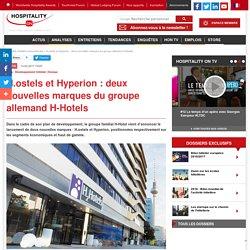 H.ostels et Hyperion : deux nouvelles marques du groupe allemand H-Hotels