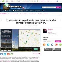 Hyperlapse, un experimento para crear recorridos animados usando Street View
