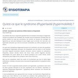 Qu'est-ce que le syndrome d'hyperlaxité (hypermobilité)?