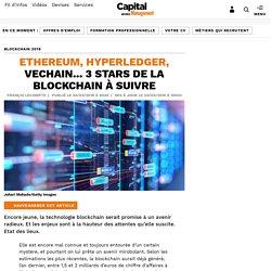 Ethereum, Hyperledger, Vechain... 3 stars de la blockchain à suivre