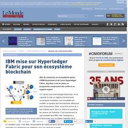 IBM mise sur Hyperledger Fabric pour son écosystème blockchain