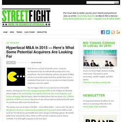 Hyperlocal M&A in 2015 — Here's What Some Potential Acquirers Are Looking For