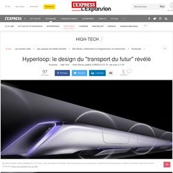 "Hyperloop: le design du ""transport du futur"" révélé"