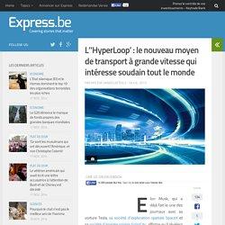 L''HyperLoop' : le nouveau moyen de transport à grande vitesse qui int...