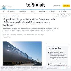 Hyperloop: la première piste d'essai en taille réelle au monde vient d'être assemblée à Toulouse