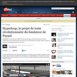 Hyperloop, le projet de train révolutionnaire du fondateur de Paypal