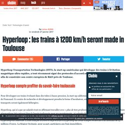 Hyperloop : les trains à 1200 km/h seront made in Toulouse