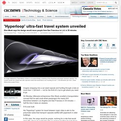 'Hyperloop' ultra-fast travel system unveiled
