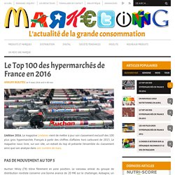 Le Top 100 des hypermarchés de France en 2016MARKETING PGC