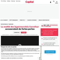 La moitié des hypermarchés Carrefour accuseraient de fortes pertes