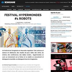 Festival Hypermondes #1 Robots à Mérignac - du Vendredi 19 juin 2020 au Dimanche 21 juin 2020 - Salons et animations geeks