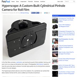 Hyperscope: A Custom-Built Cylindrical Pinhole Camera for Roll Film