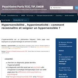 Hypersensibilité émotionnelle et hyperémotivité : la découvrir et la soigner