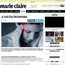 Electrohypersensibilité : quand on ne supporte plus les ondes