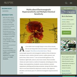 Reading Room » Myths about Electromagnetic Hypersensitivity and Multiple Chemical Sensitivity