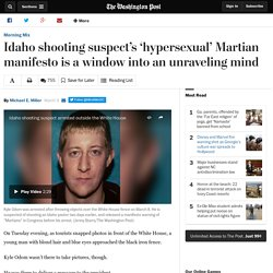 Idaho shooting suspect's 'hypersexual' Martian manifesto is a window into an unraveling mind