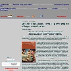 Enfances dévastées, tome II: pornographie et hypersexualisation