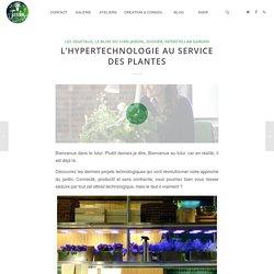 l'hypertechnologie au service des plantes