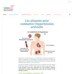 Les aliments pour combattre l'hypertension artérielle